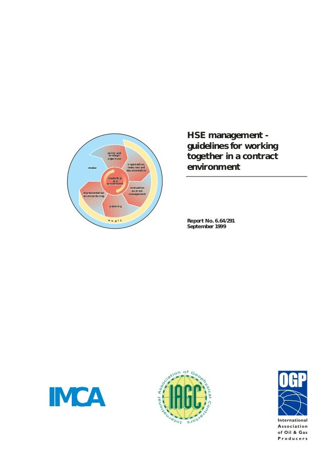 Report No. 6.64/291 September 1999 HSE management - guidelines for working together in a contract environment IMCA leaders...