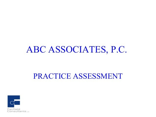 ABC ASSOCIATES, P.C. PRACTICE ASSESSMENT