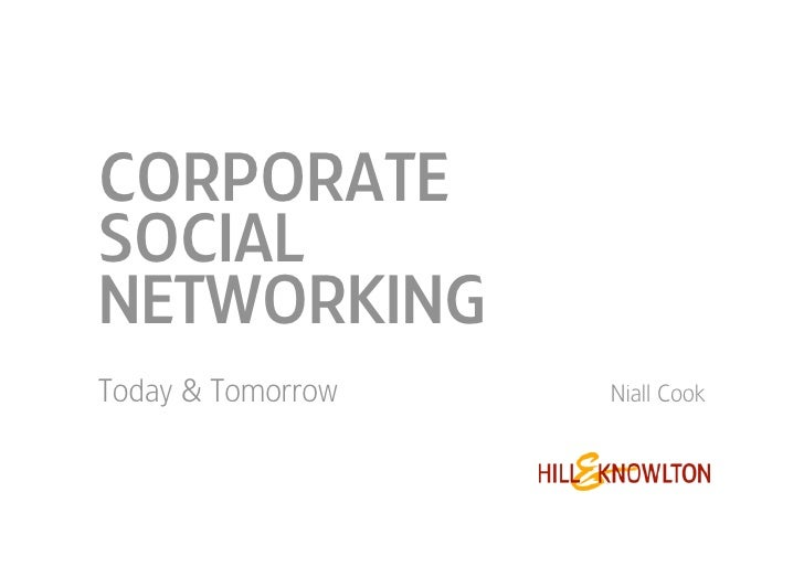 CORPORATE SOCIAL NETWORKING Today & Tomorrow   Niall Cook