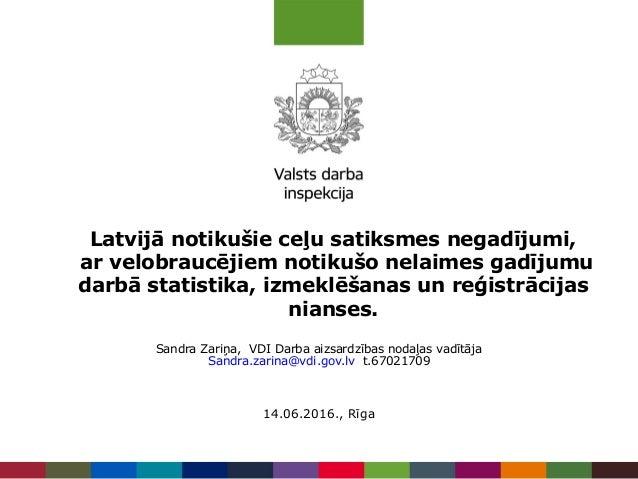 Latvijā notikušie ceļu satiksmes negadījumi, ar velobraucējiem notikušo nelaimes gadījumu darbā statistika, izmeklēšanas u...