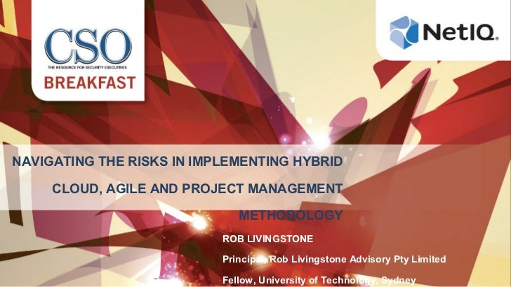 NAVIGATING THE RISKS IN IMPLEMENTING HYBRID     CLOUD, AGILE AND PROJECT MANAGEMENT                              METHODOLO...