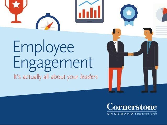 Employee engagement.