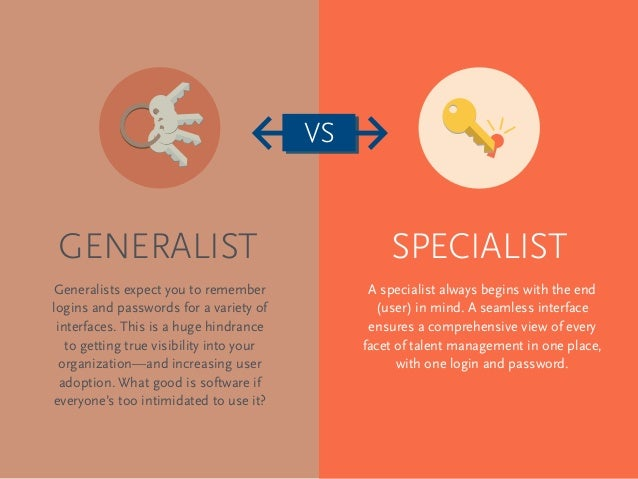 hr generalists vs hr specialists Human resources specialists are identified by the society for human resources management as early career human resources professionals who are specialists within a specific support function – or, generalists with limited experience.