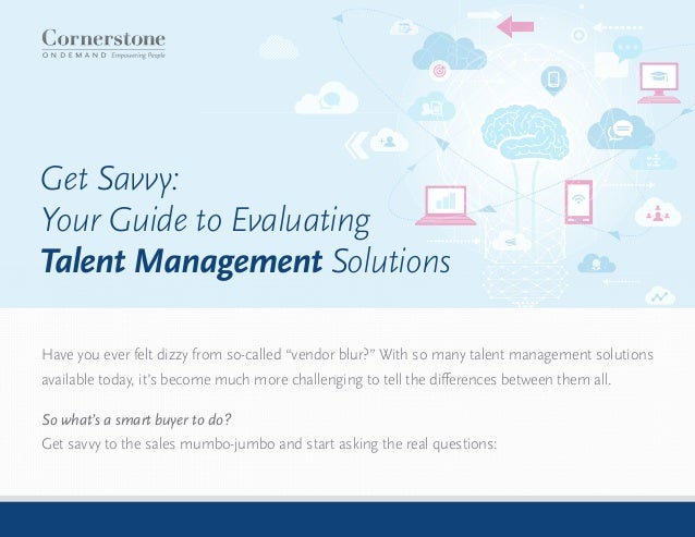 "Get Savvy: Your Guide to Evaluating Talent Management Solutions Have you ever felt dizzy from so-called ""vendor blur?"" Wit..."