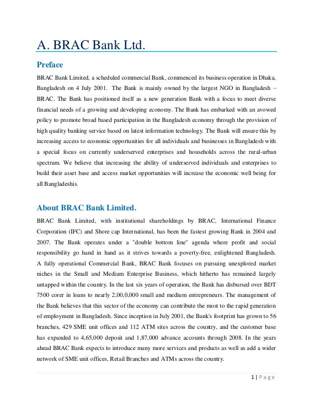 1 | P a g eA. BRAC Bank Ltd.PrefaceBRAC Bank Limited, a scheduled commercial Bank, commenced its business operation in Dha...