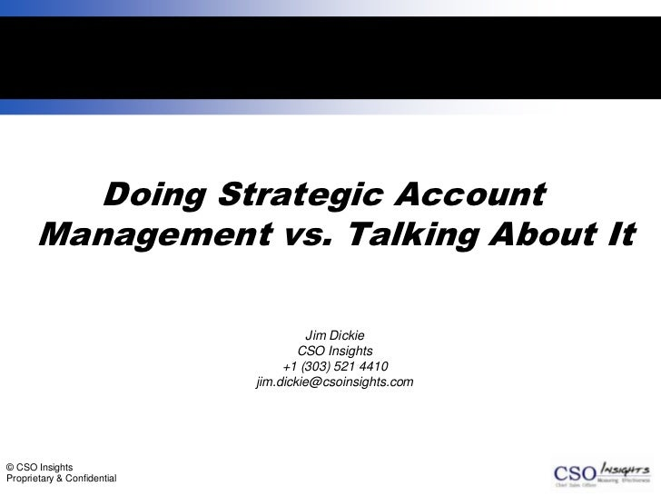 1          Doing Strategic Account       Management vs. Talking About It                                      Jim Dickie  ...