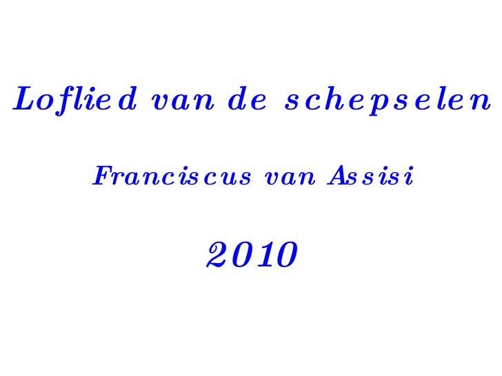 Loflied van de schepselen Franciscus van Assisi 2010