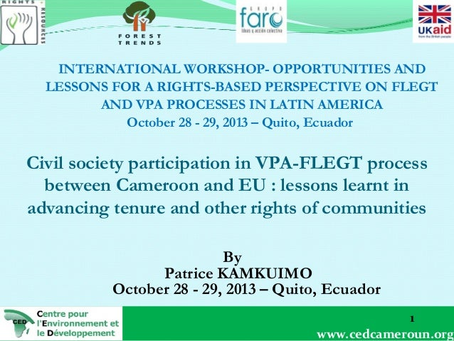 INTERNATIONAL WORKSHOP- OPPORTUNITIES AND LESSONS FOR A RIGHTS-BASED PERSPECTIVE ON FLEGT AND VPA PROCESSES IN LATIN AMERI...