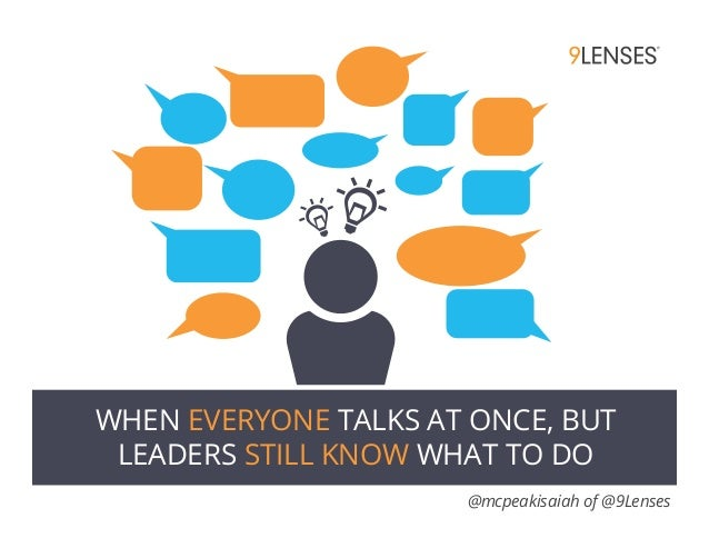 WHEN EVERYONE TALKS AT ONCE, BUT LEADERS STILL KNOW WHAT TO DO @mcpeakisaiah of @9Lenses