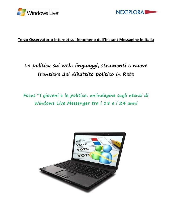 Terzo Osservatorio Internet sul fenomeno dell'Instant Messaging in Italia        La politica sul web: linguaggi, strumenti...