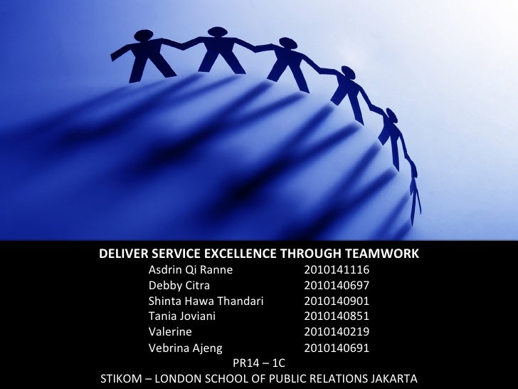 DELIVER	  SERVICE	  EXCELLENCE	  THROUGH	  TEAMWORK	             Asdrin	  Qi	  Ranne 	              	         	  201014111...