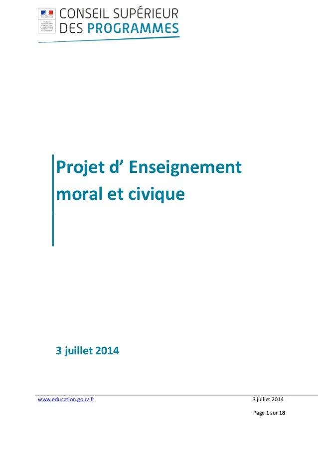 www.education.gouv.fr 3 juillet 2014 Page 1 sur 18 Projet d' Enseignement moral et civique 3 juillet 2014