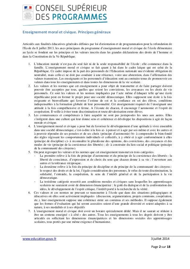 www.education.gouv.fr 3 juillet 2014 Page 2 sur 18 Enseignement moral et civique. Principes généraux Articulés aux finalit...