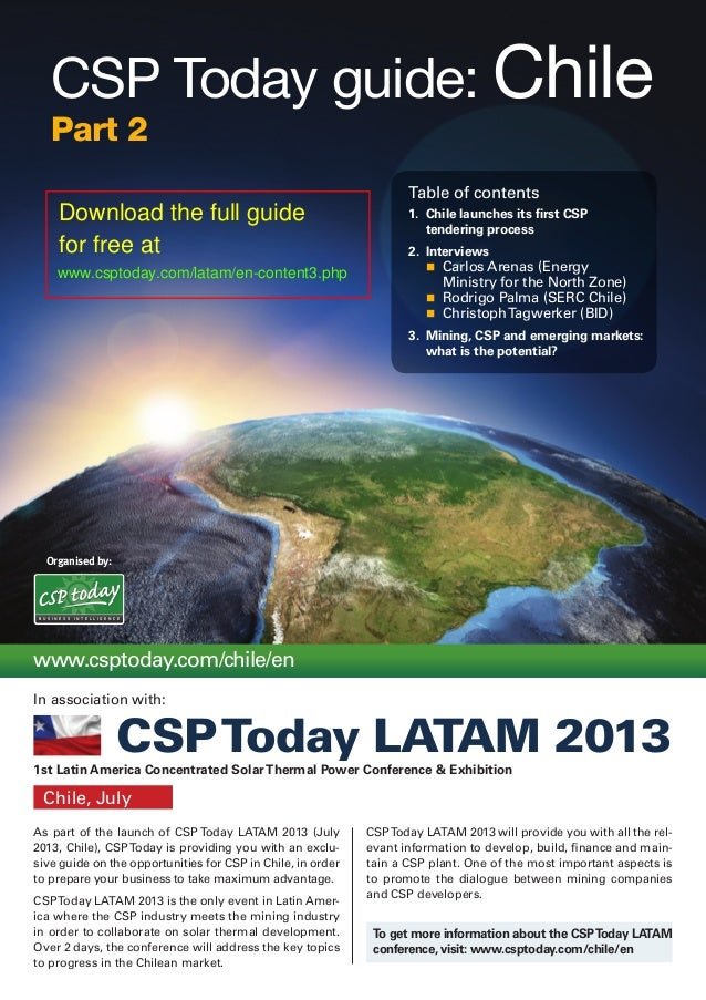 Organised by:As part of the launch of CSP Today LATAM 2013 (July2013, Chile), CSPToday is providing you with an exclu-sive...