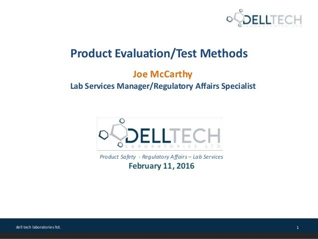 dell tech laboratories ltd. 1 Product Evaluation/Test Methods Product Safety - Regulatory Affairs – Lab Services February ...