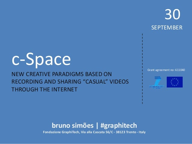 """c-Space  NEW CREATIVE PARADIGMS BASED ON  RECORDING AND SHARING """"CASUAL"""" VIDEOS THROUGH THE INTERNET  30  SEPTEMBER  bruno..."""
