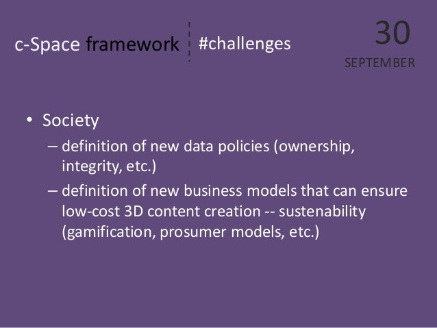 •  Society  –  definition of new data policies (ownership, integrity, etc.)  –  definition of new business models that can...