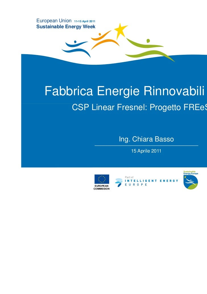 European Union 11-15 April 2011Sustainable Energy Week    Fabbrica Energie Rinnovabili Alternative                  CSP Li...