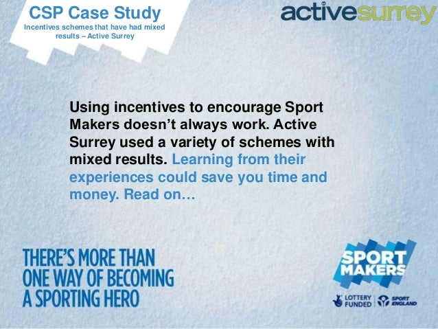 CSP Case StudyIncentives schemes that have had mixed         results – Active Surrey            Using incentives to encour...