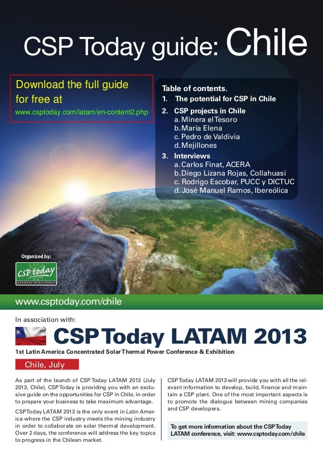 Organized by:CSP Today guide: ChileAs part of the launch of CSP Today LATAM 2013 (July2013, Chile), CSPToday is providing ...