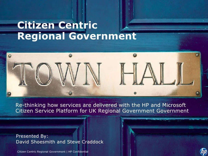 Citizen Centric Regional Government Presented By: David Shoesmith and Steve Craddock Re-thinking how services are delivere...