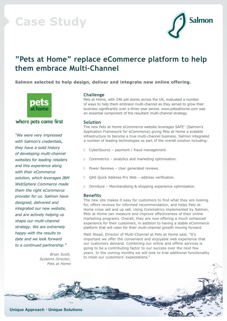 "Case Study     ""Pets at Home"" replace eCommerce platform to help   them embrace Multi-Channel   Salmon selected to help de..."