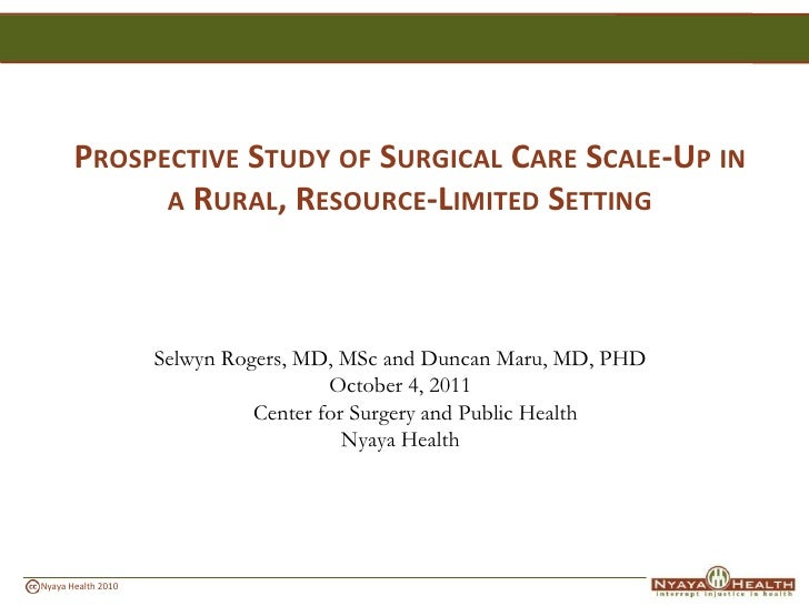 Prospective Study of Surgical Care Scale-Up in a Rural, Resource-Limited Setting<br />Selwyn Rogers, MD, MSc andDuncan Mar...