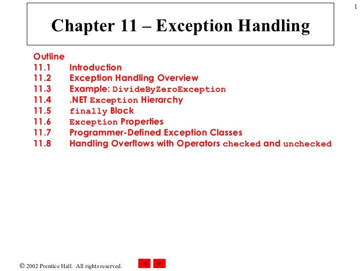 Chapter 11 – Exception Handling Outline 11.1  Introduction 11.2  Exception Handling Overview 11.3  Example:  DivideByZeroE...