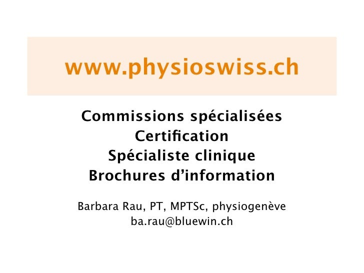 www.physioswiss.ch   Commissions spécialisées        Certification     Spécialiste clinique   Brochures d'information  Barb...