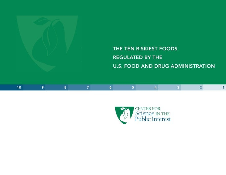 THE TEN RISKIEST FOODS                      REGULATED BY THE                      U.S. FOOD AND DRUG ADMINISTRATION    10 ...