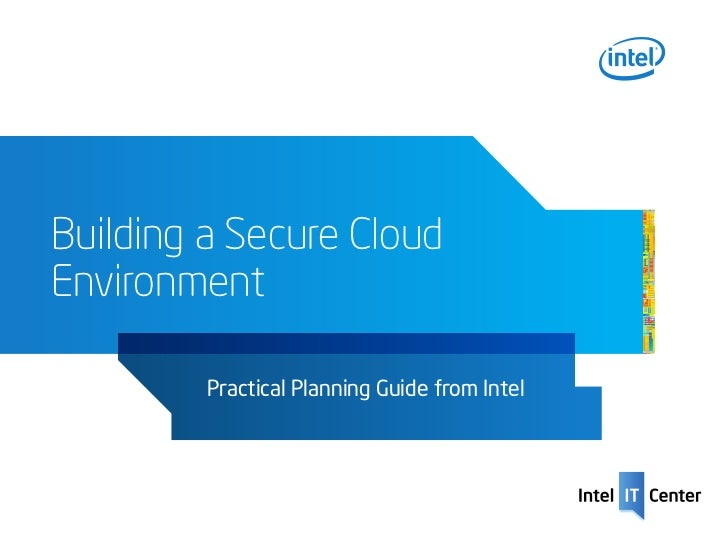 Building a Secure CloudEnvironment         Practical Planning Guide from Intel
