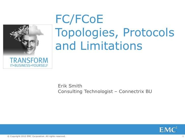 FC/FCoE                                            Topologies, Protocols                                            and Li...