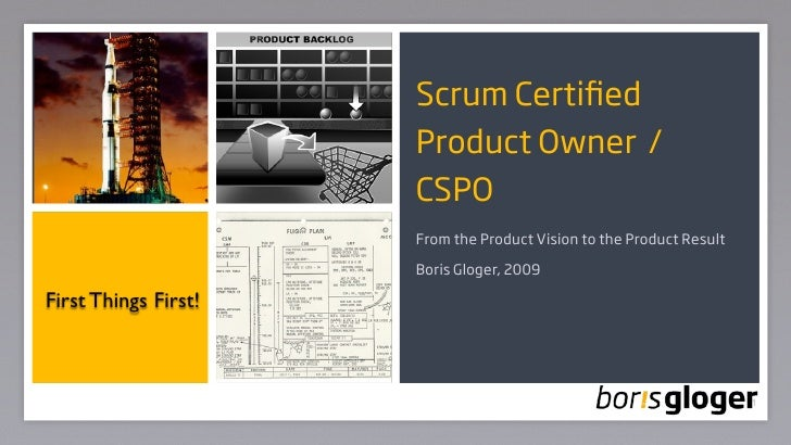 Scrum Certified                       Product Owner /                       CSPO                       From the Product Vis...