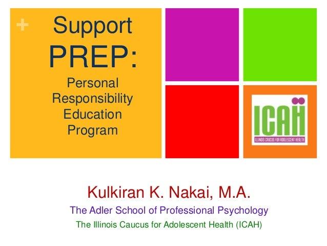 + Support  PREP: Personal Responsibility Education Program  Kulkiran K. Nakai, M.A. The Adler School of Professional Psych...