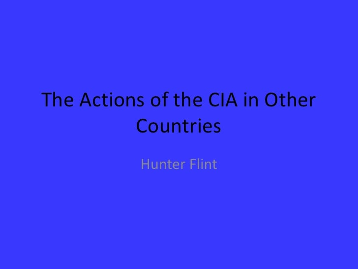 The Actions of the CIA in Other Countries<br />Hunter Flint<br />