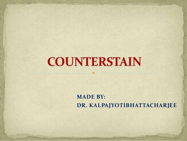 MADE BY: DR. KALPAJYOTIBHATTACHARJEE