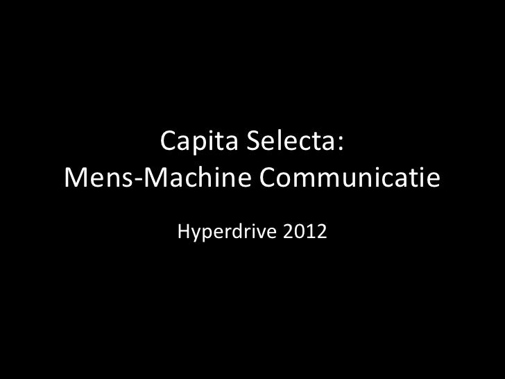 Capita Selecta:Mens-Machine Communicatie       Hyperdrive 2012