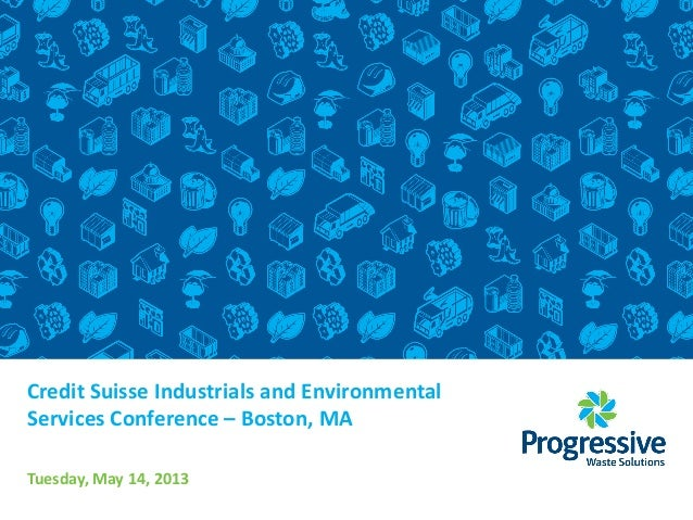 Credit Suisse Industrials and Environmental Services Conference – Boston, MA Tuesday, May 14, 2013