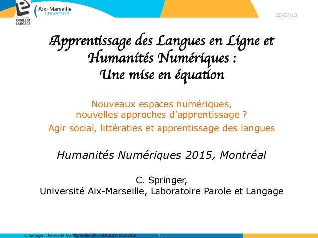 C.  Springer,  Université  Aix-‐Marseille,  LPL  –  HN  2015,  Montréal
