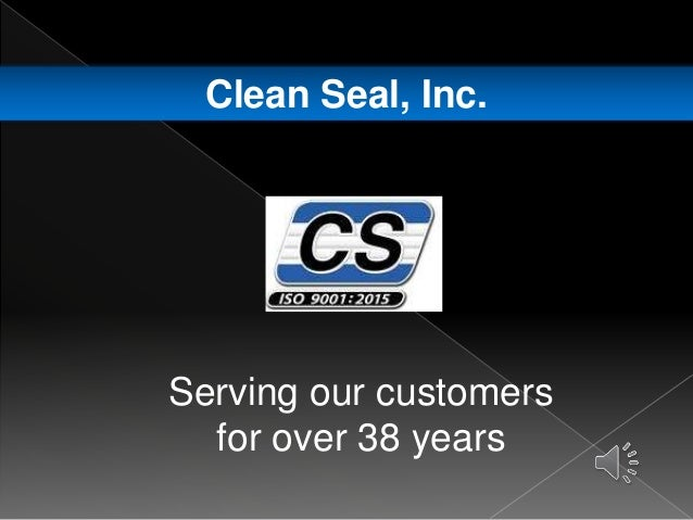 Clean Seal, Inc. Serving our customers for over 38 years