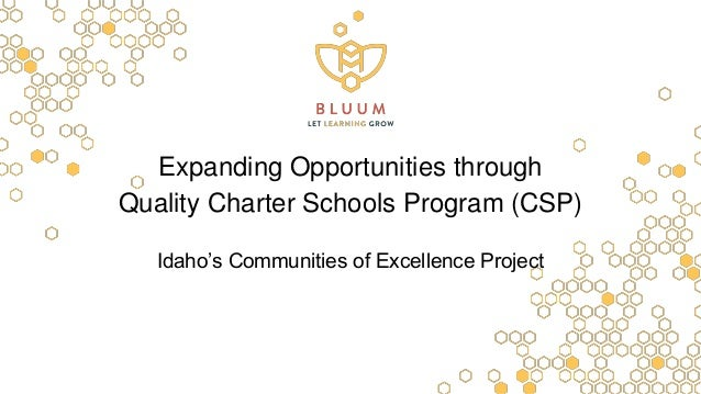 Expanding Opportunities through Quality Charter Schools Program (CSP) Idaho's Communities of Excellence Project