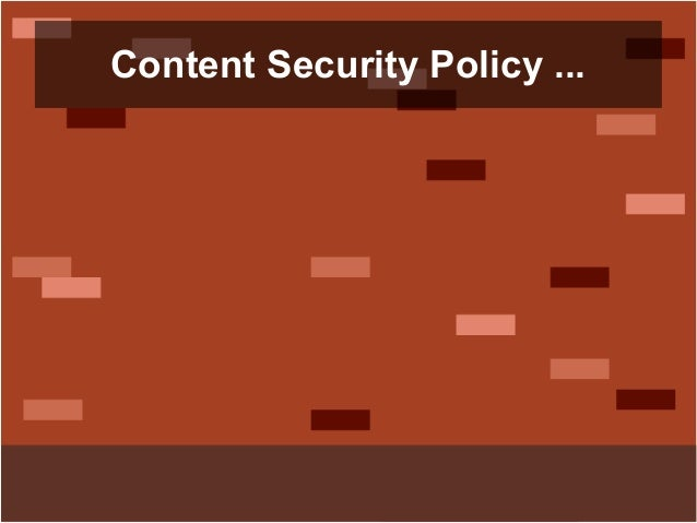 Content Security Policy ...