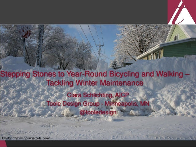Photo: http://mnprairieroots.com/  Stepping Stones to Year-Round Bicycling and Walking – Tackling Winter Maintenance  Ciar...