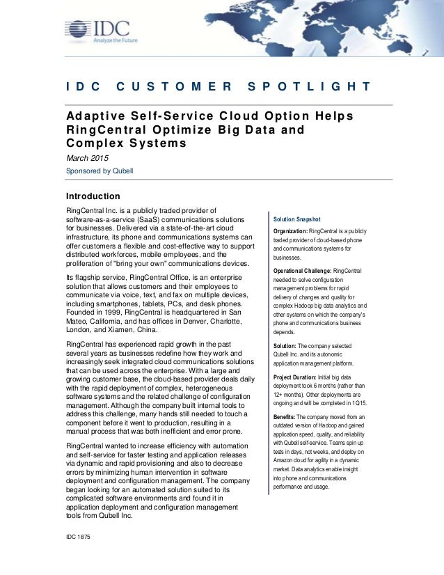 IDC 1875 I D C C U S T O M E R S P O T L I G H T Adaptive Self-Service Cloud Option Helps RingCentral Optimize Big Data an...
