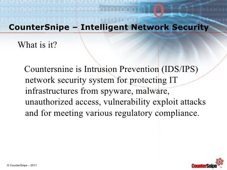 CounterSnipe – Intelligent Network Security <ul><li>What is it? </li></ul><ul><li>Countersnine is Intrusion Prevention (ID...