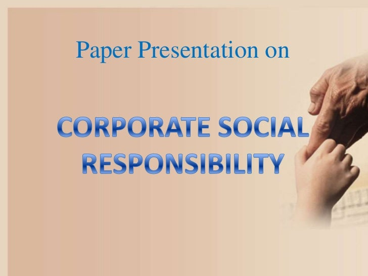 Paper Presentation on<br />CORPORATE SOCIAL<br />RESPONSIBILITY<br />