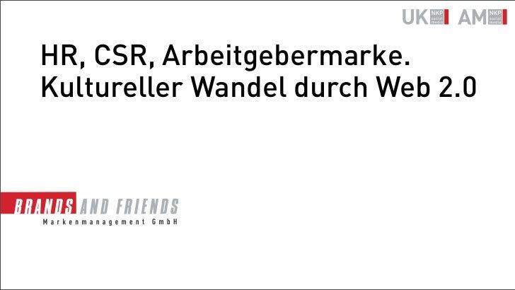 HR, CSR, Arbeitgebermarke.Kultureller Wandel durch Web 2.0