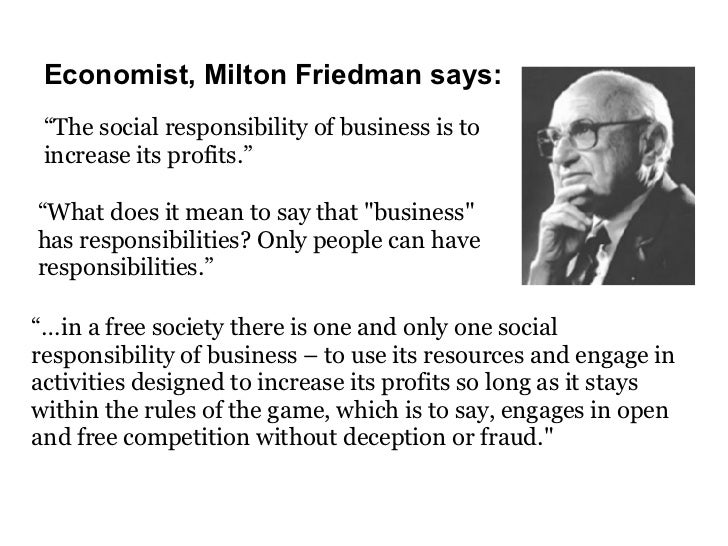 """the only responsibility of a business is to increase its profits essay Corporate social responsibility can be profitable print friendly version  he maintained that the only social responsibility of a business is to maximize profits  """"the social responsibility of business is to increase its profits,"""" the new york times magazine, sept 13, 1970, no 33,."""