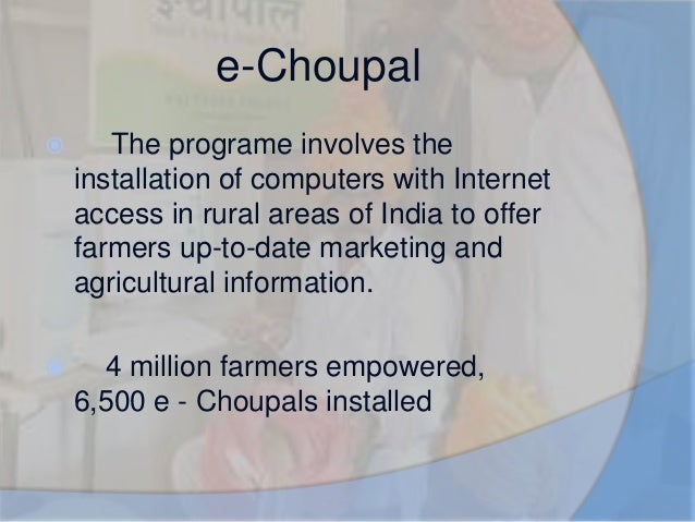 contribution of itc e choupal towards india's E-choupal is an initiative of itc limited, a conglomerate in india, to link directly  with rural  not logged in talk contributions create account log in.