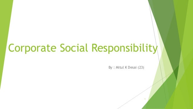 a brief on the csr activities of Corporate social responsibility (csr, also called corporate sustainability, sustainable business, corporate conscience, corporate citizenship or responsible business) is a type of international private business self-regulation.